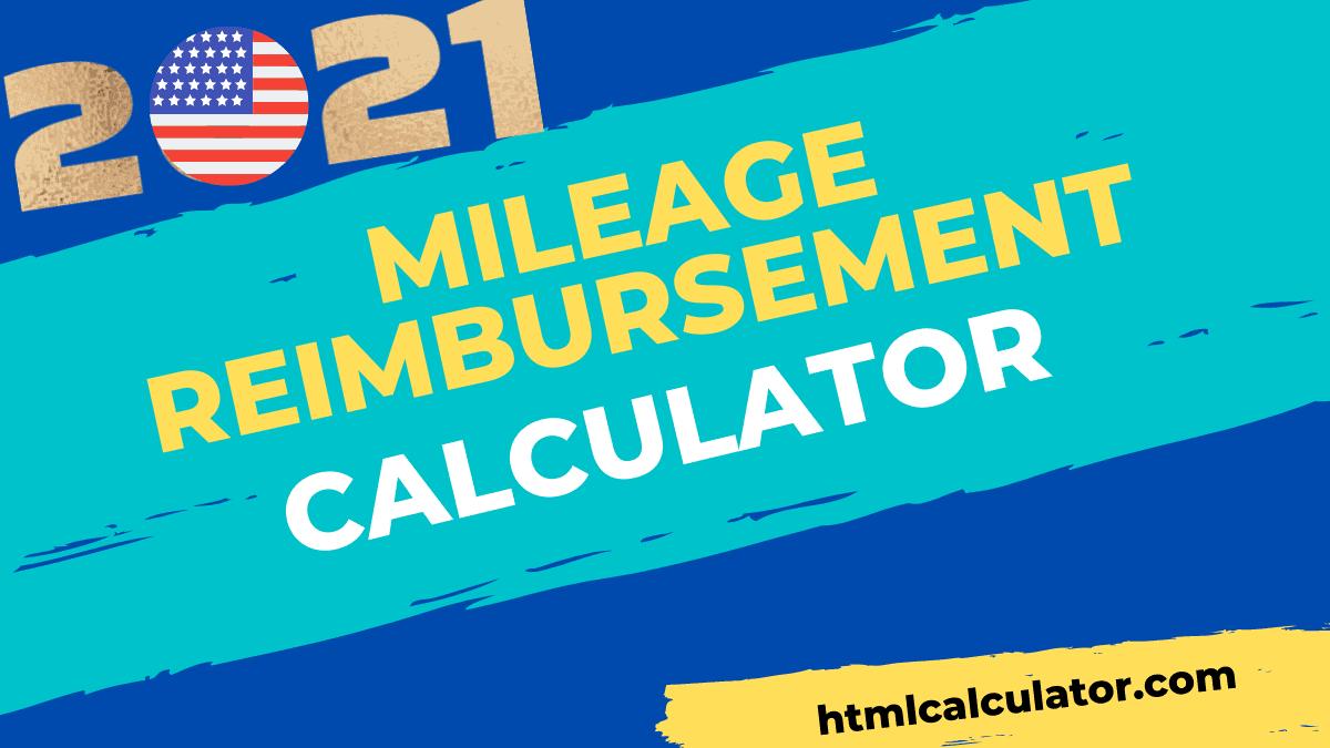 2021 mileage reimbursement calculator