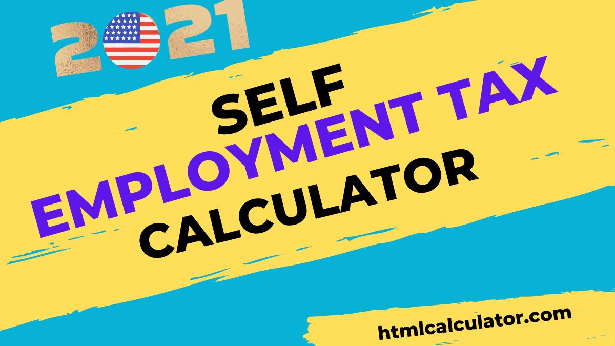 2021 self employment tax calculator