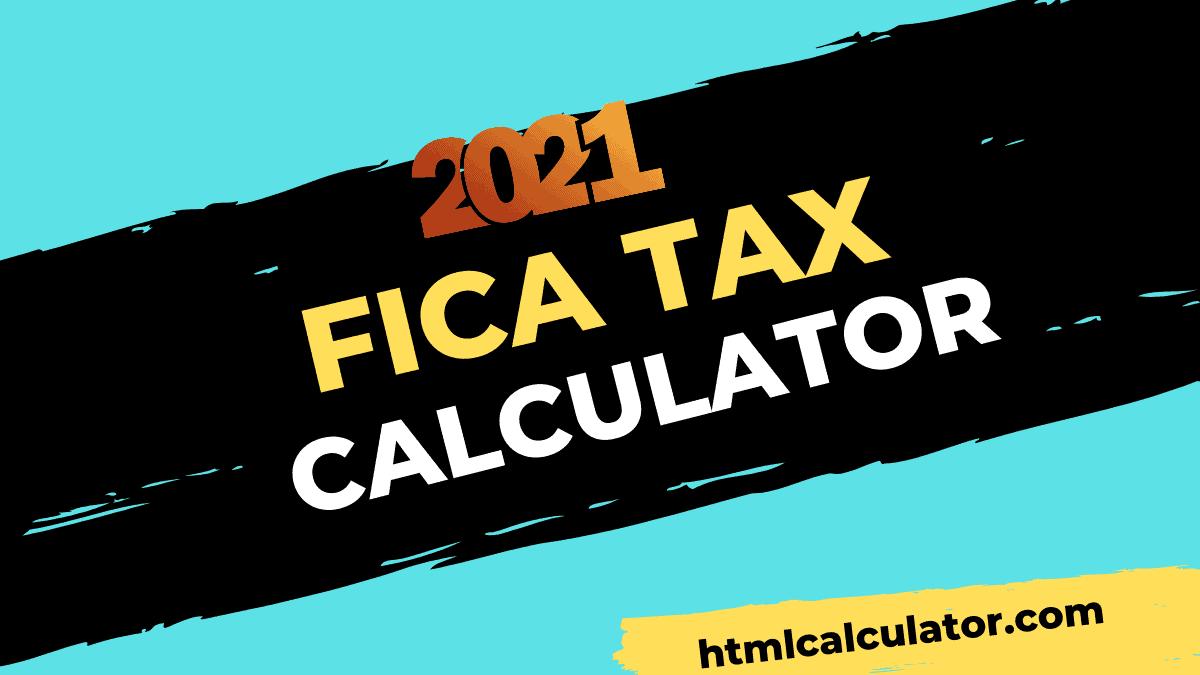 2021 fica tax calculator